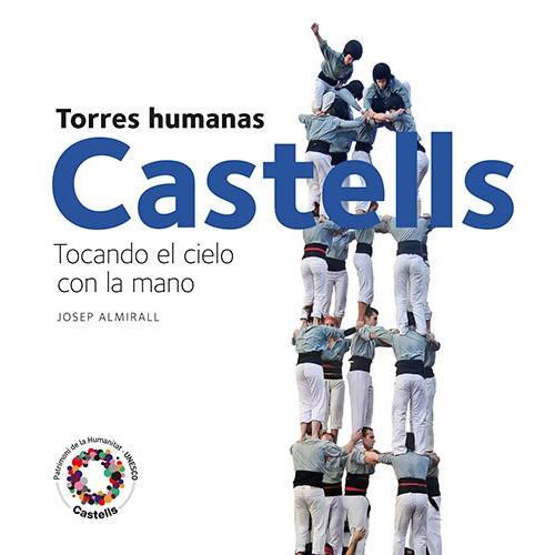 Castells. Torres humanas: Tocando el cielo con la mano