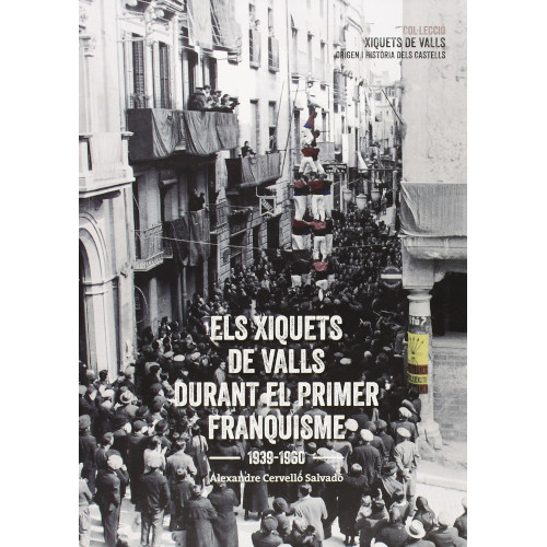 Els Xiquets de Valls durant el primer Franquisme: 1939 - 1960