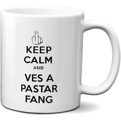 Keep Calm and Ves a Pastar Fang