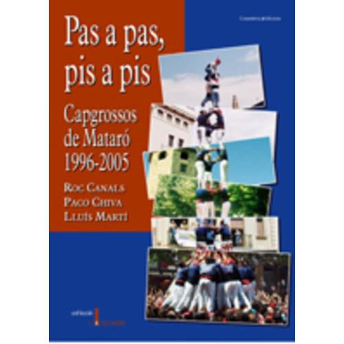 Pas a pas, pis a pis: Capgrossos de Mataró 1996-2005
