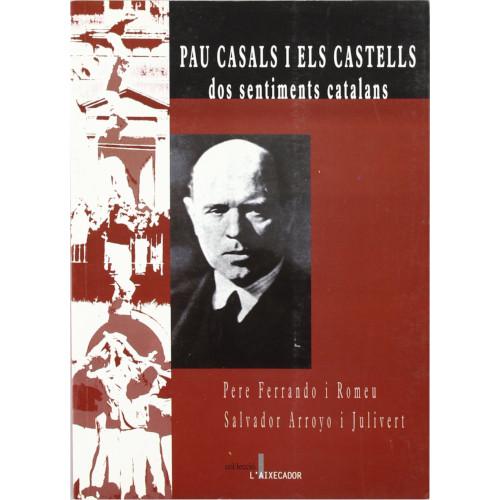 Pau Casals i els Castells: dos sentiments catalans